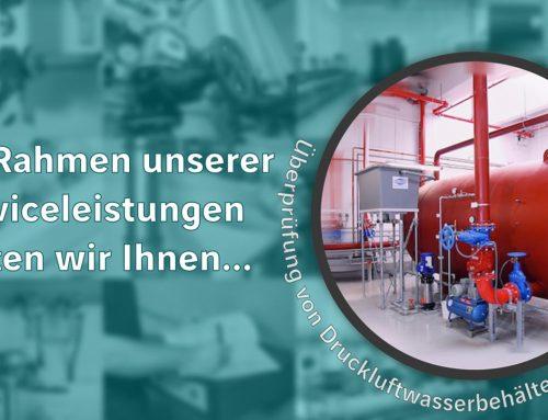Überprüfung von Druckluftwasserbehältern | Unsere Serviceleistungen #3